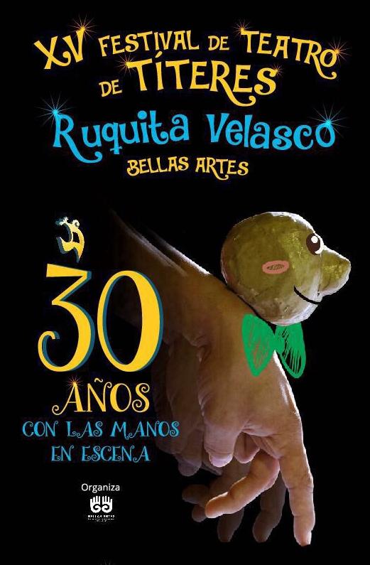DÉCIMO QUINTO FESTIVAL DE TEATRO DE TÍTERES RUQUITA VELASCO BELLAS ARTES - titreres