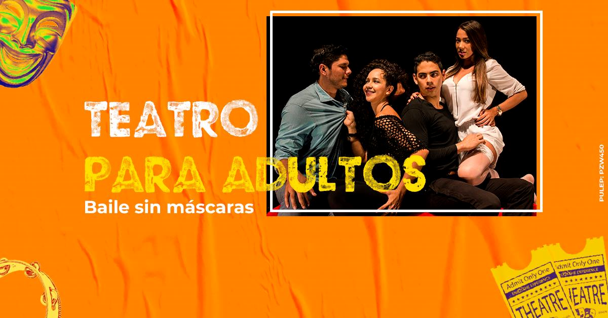 Teatro para adultos: Baile sin máscaras - 527