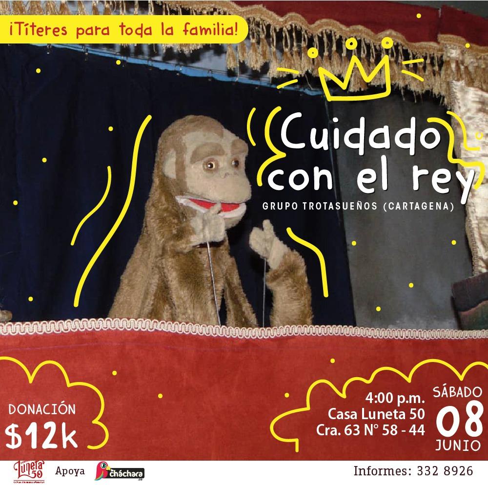 """TÍTERES TROTASUEÑOS PRESENTA """"CUIDADO CON EL REY"""" - 1-07"""