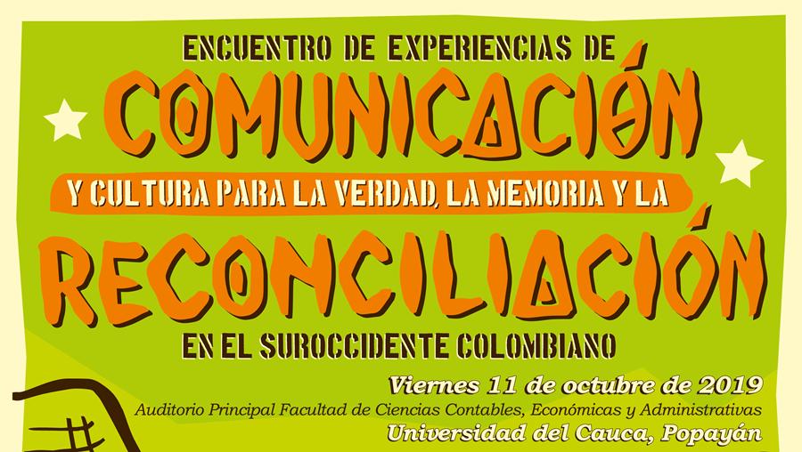 Comunicación y cultura para la verdad en Popayán - Encuentro-de-experiencias-de-comunicación-y-cultura-para-la-verdad-la-memoria-y-la-reconciliación-en-el-suroccidente-colombiano