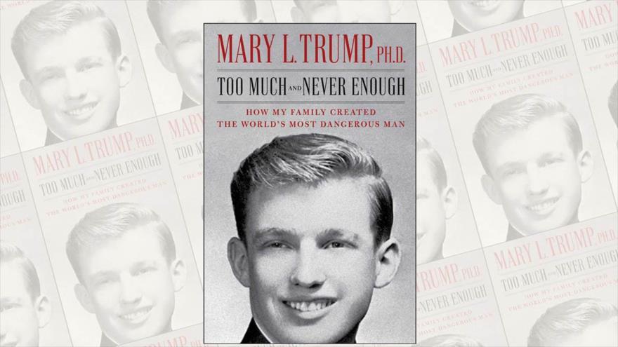 """Portada del libro """"Demasiado y nunca es suficiente: cómo mi familia creó al hombre más peligroso del mundo"""", de Mary L. Trump, sobrina del presidente de EE.UU., Donald Trump."""