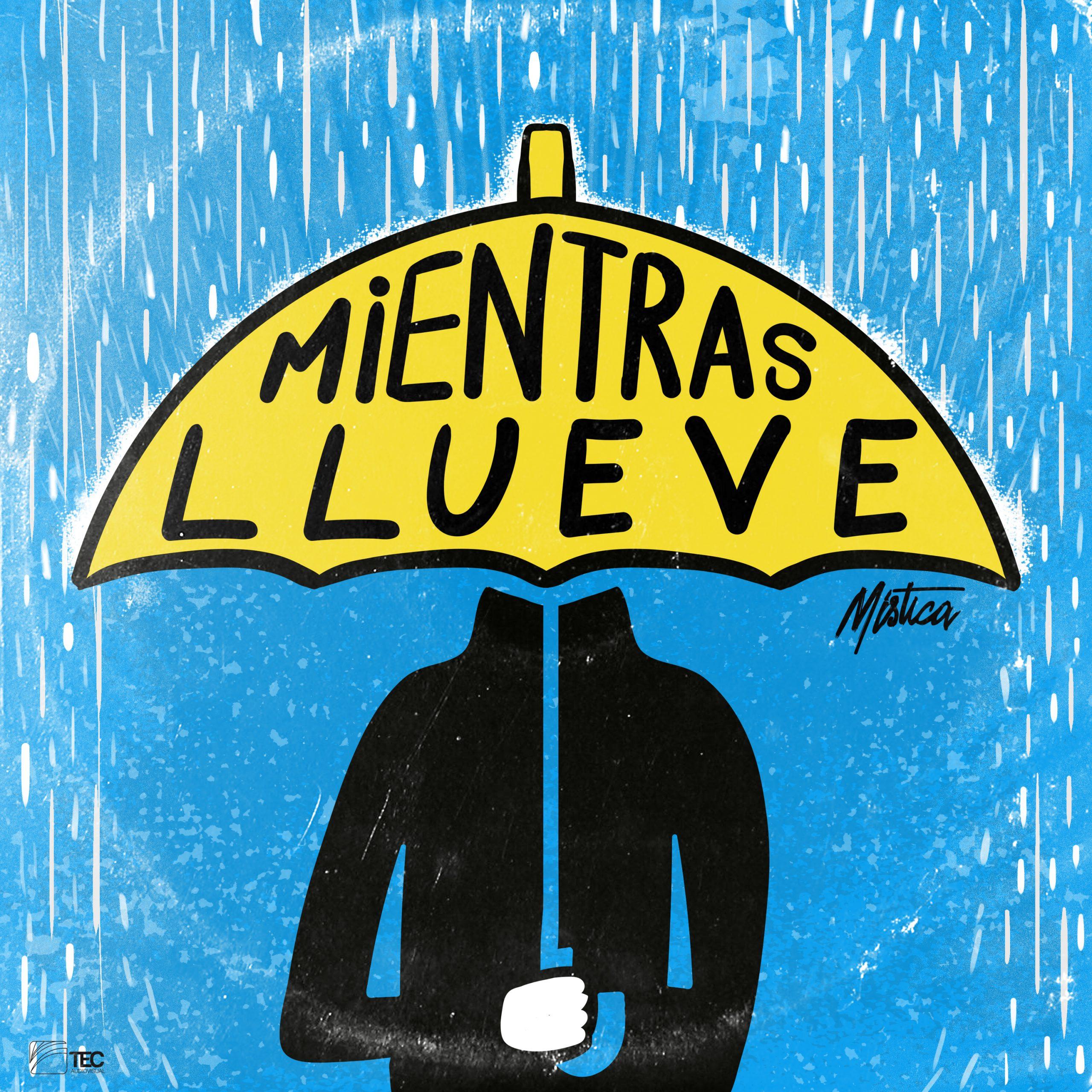 Mística presenta, Mientras llueve - MIENTRAS-LLUEVE-COVER-ART-FINAL-scaled