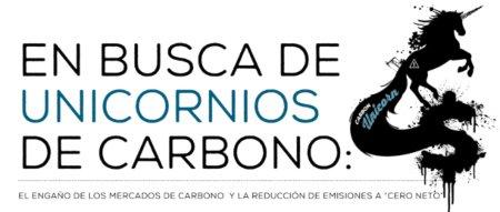 Informe: El engaño de los mercados de carbono y la reducción de emisiones - unicornios-de-carbono-esp-610x259-1