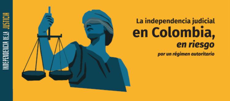 La independencia judicial en Colombia, en riesgo por un régimen autoritario - La-independencia-judicial